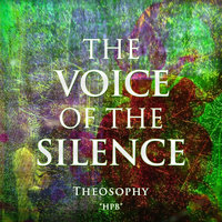The Voice of The Silence: Theosophy - H.P.B.