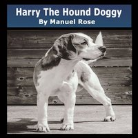 Harry The Hound Doggy - Manuel Rose