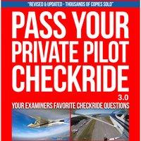 Pass Your Private Pilot Checkride 3.0 - Jason Schappert