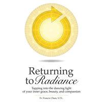 Returning To Radiance - Francis Herbert Chun
