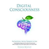 Digital Consciousness - Tenille Bentley