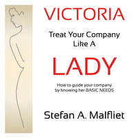 Victoria - Treat Your Company Like A Lady - Stefan A. Malfliet