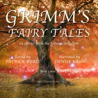 Grimm's Fairy Tales - Book 1 and 2 - Patrick Healy