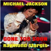 Michael Jackson: Gone Too Soon: A Respected Life in Words - Raymond Sturgis