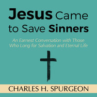 Jesus Came to Save Sinners - Charles H. Spurgeon