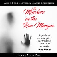 The Murders in the Rue Morgue: Audio Book Bestseller Classics Collection - Edgar Allan Poe