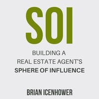 SOI: Building a Real Estate Agent's Sphere of Influence - Brian Icenhower