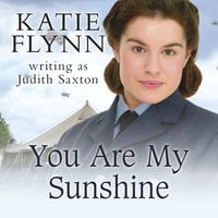 You Are My Sunshine - Katie Flynn writing as Judith Saxton