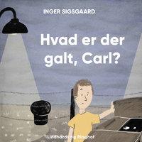 Hvad er der galt, Carl? - Inger Sigsgaard