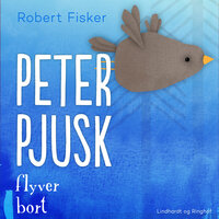 Peter Pjusk flyver bort - Robert Fisker