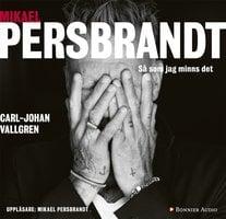 Mikael Persbrandt : Så som jag minns det - Carl-Johan Vallgren