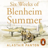 Six Weeks of Blenheim Summer - Alastair Panton
