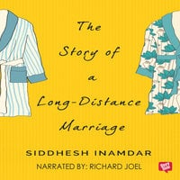 The Story Of A Long Distance Marriage - Siddesh Inamdar