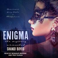 Enigma: The Mystery Unmasked - Shandi Boyes