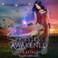 Priestess Awakened - Lidiya Foxglove