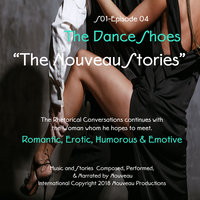 """The Nouveau Stories"" (Series One-Episode -04) ""The Dance Shoes"" - Nouveau"