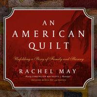 An American Quilt - Rachel May