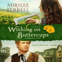 Wishing on Buttercups - Miralee Ferrell