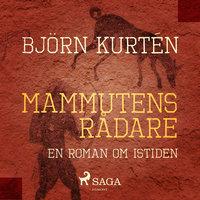 Mammutens rådare - Björn Kurtén