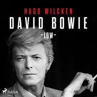 David Bowie - Low - Hugo Wilcken