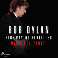 Bob Dylan - Highway 61 Revisited - Mark Polizzotti