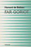 Far Goriot - Honoré de Balzac