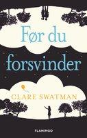 Før du forsvinder - Clare Swatman