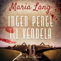 Ingen penge til Vendela - Maria Lang