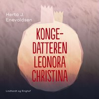 Kongedatteren Leonora Christina - Herta J. Enevoldsen