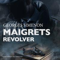 Maigrets revolver - Georges Simenon