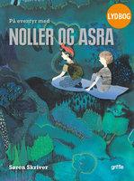 På eventyr med Noller og Asra - Søren Skriver