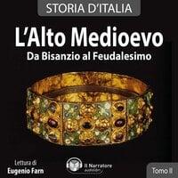 Storia d'Italia - Tomo II - L'Alto Medioevo - AA.VV. (a cura di Maurizio Falghera)