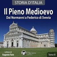 Storia d'Italia - Tomo III - Il Pieno Medioevo - AA.VV. (a cura di Maurizio Falghera)