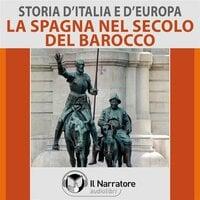 Storia d'Italia e d'Europa - vol. 42 - La Spagna nel secolo del Barocco - AA.VV. (a cura di Maurizio Falghera)