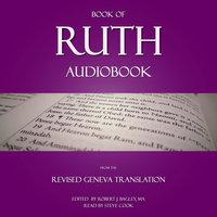 Book of Ruth Audiobook: From The Revised Geneva Translation - Robert J. Bagley