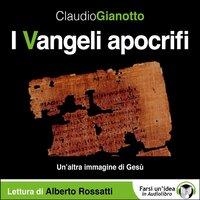 I Vangeli apocrifi - Gianotto Claudio