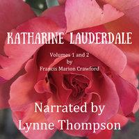 Katharine Lauderdale: Volumes 1 and 2 - Francis M. Crawford