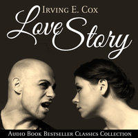 Love Story: Audio Book Bestseller Classics Collection - Irving E. Cox