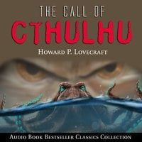 The Call of Cthulhu: Audio Book Bestseller Classics Collection - Howard Phillips Lovecraft