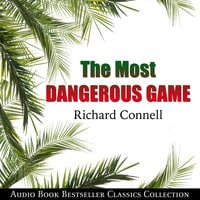 The Most Dangerous Game: Audio Book Bestseller Classics Collection - Richard Connell
