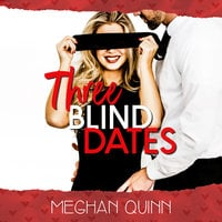 Three Blind Dates (The Dating by Numbers Series Book 1) - Meghan Quinn