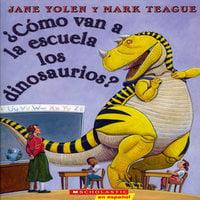 ¿Como van a la escuela los dinosaurios? - Jane Yolen