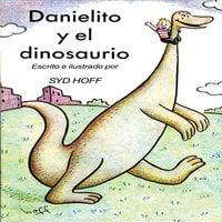 Danielito y el dinosaurio - Syd Hoff
