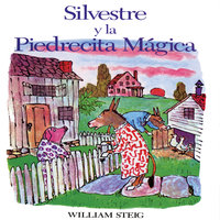 Silvestre y la Pierdecita Mágica - William Steig
