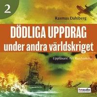 Dödliga uppdrag under andra världskriget, del 2 - Rasmus Dahlberg