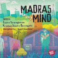 Madras On My Mind - Chitra Viraraghavan, Krishna Shastri Devulapalli