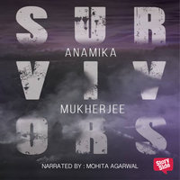 Survivors - Anamika Banerjee
