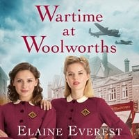 Wartime at Woolworths - Elaine Everest