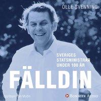 Sveriges statsministrar under 100 år. Thorbjörn Fälldin - Olle Svenning