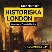 Historiska London - Dick Harrison